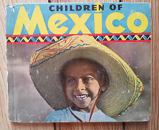 Children of Mexico, May 1937, photographs Mexican culture food dress childrens