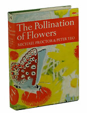 THE POLLINATION OF FLOWERS Michael Proctor & Peter Yeo ~ First Edition 1972  1st