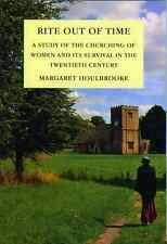 Rite out of Time. A Study of the Churching of Women and its Survival in the 20c