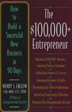 The$100,000+ Entrepreneur How to Build a Successful New Business in 90 Days by K