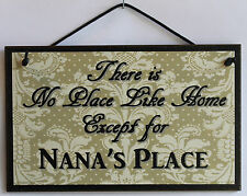 Nana s Sign No Place Grandma House Home Mom Parent Best #1 Gift Welcome Flower