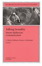 Talking Sexuality: Parent-Adolescent Communication: New Directions for Child and