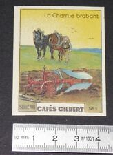 CHROMO 1936 CAFES GILBERT OUTILS AGRICOLES PAYSAN AGRICULTURE CHARRUE BRABANT
