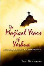 The Majical Years of Yeshua : Israel and England by Robert Krajenke (2013,...