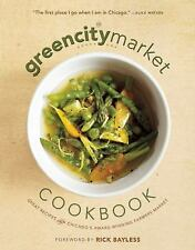 The Green City Market Cookbook: Great Recipes from Chicago's Award-Winning Farme