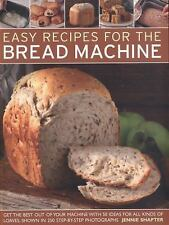 Easy Recipes for the Bread Machine : Get the Best Out of Your Bread Machine...