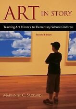 Art in Story: Teaching Art History to Elementary School Children, 2nd Edition, S