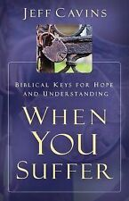 When You Suffer : Biblical Keys to Unlock the Mystery by Jeff Cavins (2015,...