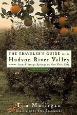 The Traveler's Guide to the Hudson River Valley: From Saratoga Springs to New Yo