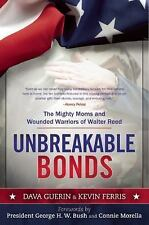 Unbreakable Bonds: The Mighty Moms and Wounded Warriors of Walter Reed, Ferris,