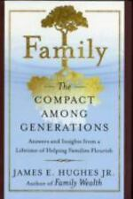 Family: The Compact Among Generations by James E. Hughes Jr.