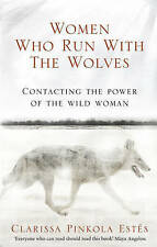 Women Who Run with the Wolves by Clarissa Pinkola Estes Paperback 2008