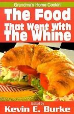 The Food That Went with the Whine : Grandma's Home Cookin' (2001, Paperback)