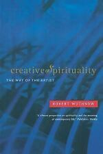 Creative Spirituality: The Way of the Artist by Wuthnow, Robert