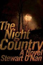 The Night Country : Or, the Darkness on the Edge of Town, O'Nan, Stewart, Good B