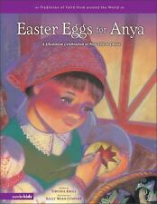 Easter Eggs for Anya: A Ukrainian Celebration of New Life in Christ (Traditions