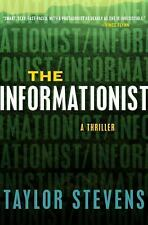 The Informationist: A Thriller Hardcover ? March 8, 2011 by Taylor Stevens
