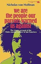 NEW We Are the People Our Parents Warned Us Against by Nicholas Von Hoffman Pape