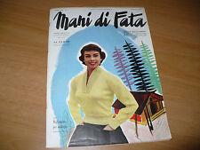 RIVISTA MANI DI FATA N.7 1955 CON TAVOLA DISEGNI MODELLO TAGLIATO DI GREMBIULE