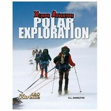 Xtreme Adventure Ser.: Polar Exploration by S. L. Hamilton (2014, Hardcover)
