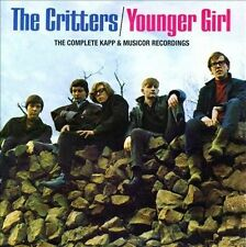 Younger Girl: The Complete Kapp & Musicor Recordings by The Critters (Pop)...