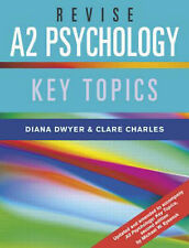Revise A2 Psychology: Key Topics, Charles, Clare, Dwyer, Diana