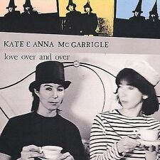 KATE AND ANNA MCGARRIGLE - Love Over And Over CD BRAND NEW : STILL SEALED RARE