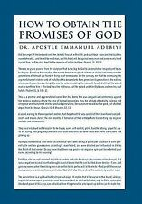 How to Obtain the Promises of God by Apostle Emmanuel Adebiyi (2011, Paperback)