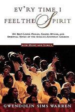 Ev'ry Time I Feel the Spirit : 101 Best-Loved Psalms, Gospel Hymns and...
