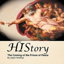 History: The Coming of the Prince of Peace, Snellings, Jasper, New Book