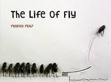 The Life of Fly by Magnus Muhr (Hardback, 2010)