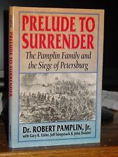 Prelude To Surrender: The Pamplin Family and the Siege of Petersburg, Civil War