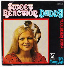 "7"" Sweet Reaction (Pussycat) Daddy / It`s A Long Ago 70`s Ariola Hansa"