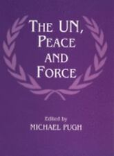 The UN, Peace and Force (Peacekeeping)