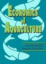 Economics of Aquaculture by Howard Clonts and Curtis Jolly (1993, Paperback)