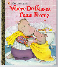 Little Golden Book-Where Do Kisses Come From? by Maria Fleming (1999) NEW