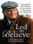 Led to Believe : Inspiring Words from Billy Graham a and Personal Stories...