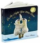 On the Night You Were Born by Nancy Tillman (Board book, 2013)