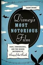 Disney's Most Notorious Film : Race, Convergence, and ... Song of The South