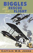 Biggles and the Rescue Flight by W. E. Johns (Paperback, 1993)