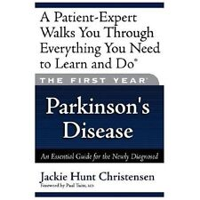 The First Year---Parkinson's Disease: An Essential Guide for the Newly Diagnosed