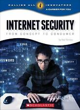 Internet Security: From Concept to Consumer (Calling All Innovators: A Career fo