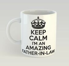 Keep Calm I'M An Amazing Father-In-Law Mug Funny Birthday Novelty Gift