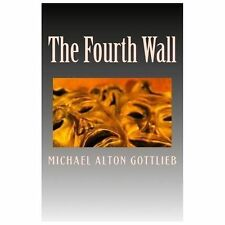 The Fourth Wall : A Novel by Michael Gottlieb (2013, Paperback)