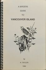 A BIRDER'S GUIDE TO VANCOUVER ISLAND - K. Taylor