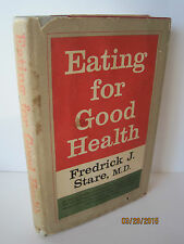 Eating For Good Health by Frederick J. Stare