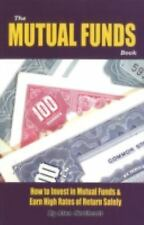 The Mutual Funds Book : How to Invest in Mutual Funds and Earn High Rates of...