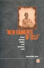 'New Raiments of Self' : African American Clothing in the Antebellum South by...