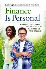 Finance Is Personal : Making Your Money Work for You in College and Beyond by...