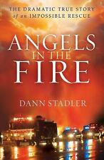 Angels in the Fire: The Dramatic True Story of an Impossible Rescue, Stadler, Da